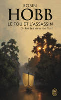 Le fou et l'assassin / Sur les rives de l'art : roman / Fantasy