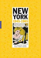 New York 1945-1965. Art vie et culture