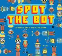 Spot the Bot A Robot Seek and Find Game /anglais