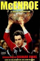 Mcenroe - la rage de la perfection - biographie par Richard Evans, écrit en collaboration avec John McEnroe, la rage de la perfection