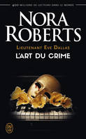 Lieutenant Eve Dallas / L'art du crime / Suspense