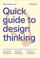 QUICK GUIDE TO DESIGN THINKING /ANGLAIS