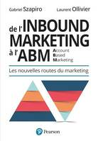 De l'Inbound Marketing à l'ABM (Account-Based Marketing), Les nouvelles routes du marketing