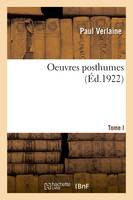 Oeuvres posthumes. Tome I