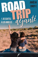 Road trip déjanté - tome 1 De Seattle à Los Angeles