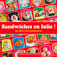 SANDWICHES EN FOLIE ! 35 IDEES EXTRAORDINAIRES