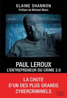 Paul LeRoux : L'entrepreneur du crime 2.0, La chute d'un des plus grands cybercriminels