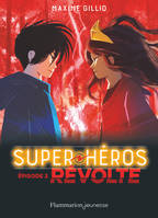 SUPER-HEROS EPISODE 2 REVOLTE