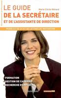 GUIDE DE LA SECRETAIRE ET DE L'ASSISTANTE DE DIRECTION (LE)