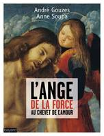 L'ange de la force, Dialogue au chevet de l'Amour