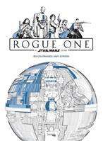 Rogue One, a Star Wars story / 60 coloriages anti-stress
