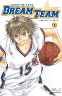 Tome 1, Dream Team - Tome 01, Ahiru no Sora