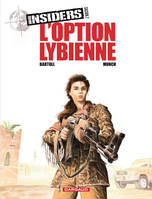 INSIDERS - SAISON 2 - TOME 4 -  L'OPTION LIBYENNE