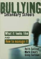 Bullying in Secondary Schools, What It Looks Like and How To Manage It