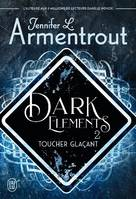 Dark elements / Toucher glaçant / Young adult