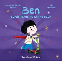 4, Ben, super-héros au grand coeur