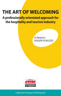 THE ART OF WELCOMING, A professionally orientated approach for the hospitality and tourism industry