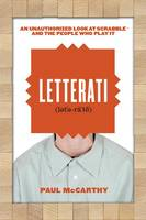 Letterati, An Unauthorized Look at Scrabble® and the People Who Play It