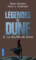 2, Légendes de Dune / Le souffle de Dune / Science-fiction. Fantasy