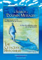In Search of Dolphin Messages, or The Cetacean Hypothesis