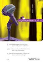 Le guide pratique du micro