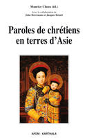 Paroles de chrétiens en terres d'Asie