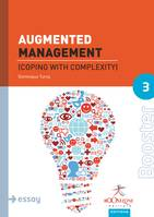 Augmented management, coping with complexity