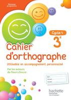 Cahier d'orthographe cycle 4 / 3e - éd. 2016