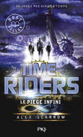 TIME RIDERS T09 PIEGE INFINI