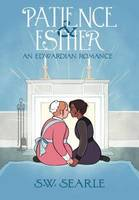 PATIENCE & ESTHER: AN EDWARDIAN NOVEL