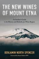 The New Wines of Mount Etna (Anglais), An Insider's Guide to the History and Rebirth of a Wine Region