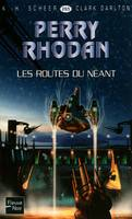 Les Routes du Néant - Perry Rhodan, Cycle Aphilie volume 10