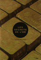 Les secrets de l'or, les secrets de l'or