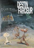 Pacush blues, Destin farceur, crescendo / quatrième dimension, Volume 4, Destin farceur, crescendo : quatrième dimension