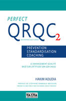Perfect QRQC vol. 2 - Prévention, standardisation, coaching, Le management qualité basé sur l'attitude San Gen Shugi
