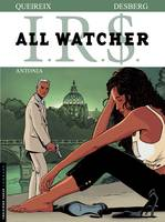 IRS, All Watcher - Tome 1 - Antonio