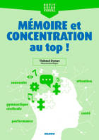 MEMOIRE ET CONCENTRATION AU TOP !