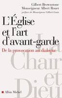 L'EGLISE ET L'ART D'AVANT-GARDE - DE LA PROVOCATION AU DIALOGUE, de la provocation au dialogue