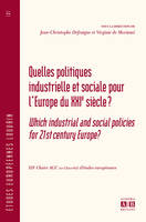 QUELLES POLITIQUES INDUSTRIELLE ET SOCIALE POUR L'EUROPE DU XXIe SIECLE?, Which industrial and social policies for 21st century Europe ? : redefining public intervention within the framework of the Lisbon strategy