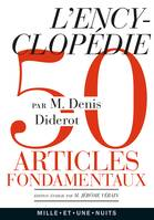 L'Encyclopédie, Anthologie de 50 articles fondamentaux