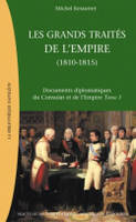 Documents diplomatiques du Consulat et de l'Empire, 3, Les grands traités de l'Empire (1811-1815), Documents diplomatiques du Consulat et de l'Empire, Tome 3