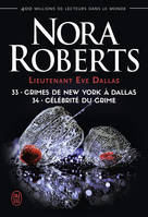 Crimes de New York à Dallas - Célébrité du crime (Lieutenant Eve Dallas (33, 34)) (French Edition)