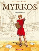 3, Myrkos - Tome 3 - Le Rebelle