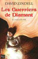 7, Le cycle d'Ea 7 : les guerriers de diamant