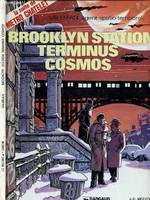 Valerian, agent spatio-temporel ., [10], Brooklyn Station Terminus Cosmos. Valérian, Agent spatio-temporel.