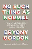 No Such Thing as Normal, From the author of Glorious Rock Bottom