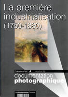 LA PREMIERE INDUSTRIALISATION 1750 1860