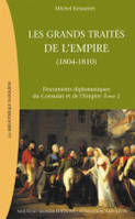 Documents diplomatiques du Consulat et de l'Empire, 2, Les grands traités de l'Empire (1804-1810), Documents diplomatiques du Consulat et de l'Empire, tome 2