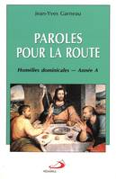 Paroles pour la route - homelie dominicales - annee a