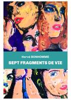 SEPT FRAGMENTS DE VIE